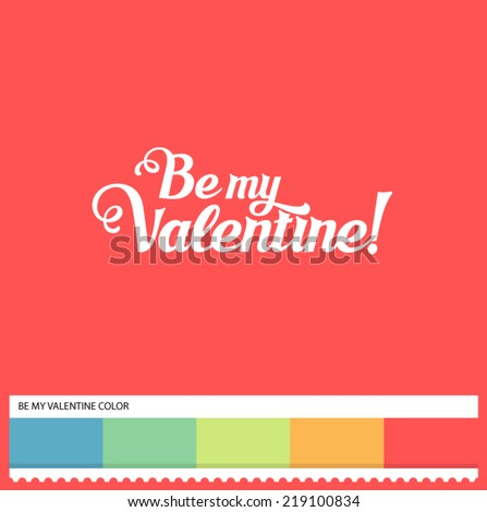 Vector Be My Valentine hand lettering - handmade calligraphy and thematic color swatches - stock vector