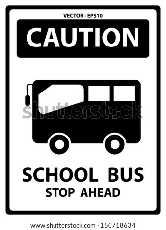 Vector : Black and White Caution Plate For Safety Present By School Bus Stop Ahead Text With School Bus Sign Isolated on White Background - stock vector