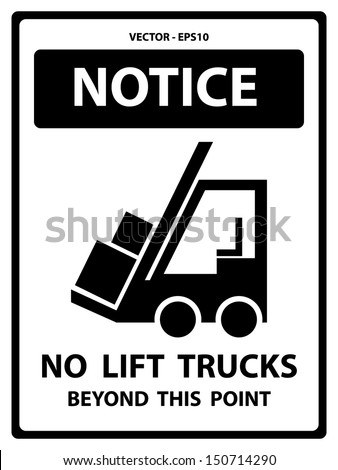 Vector : Black and White Notice Plate For Safety Present By Notice and No Lift Trucks Beyond This Point Text With Forklift Sign Isolated on White Background  - stock vector