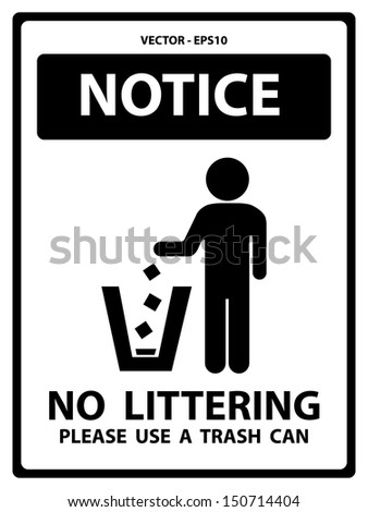 Vector : Black and White Notice Plate For Safety Present By Notice and No Littering Please Use A Trash Can Text With Littering Sign Isolated on White Background  - stock vector