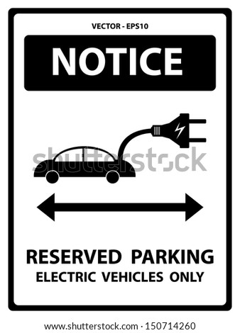 Vector : Black and White Notice Plate For Safety Present By Notice and Reserved Parking Electric Vehicles Only Text With Electric Car Sign Isolated on White Background  - stock vector