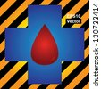 Vector : Blood Donation, Give Blood, Save Life or First Aid Concept Present by Blue Cross With Red Blood Drop Inside in Caution Zone Dark and Yellow Background - stock photo