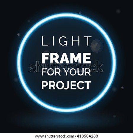 Vector blue neon round frame, light frame for your project - stock vector