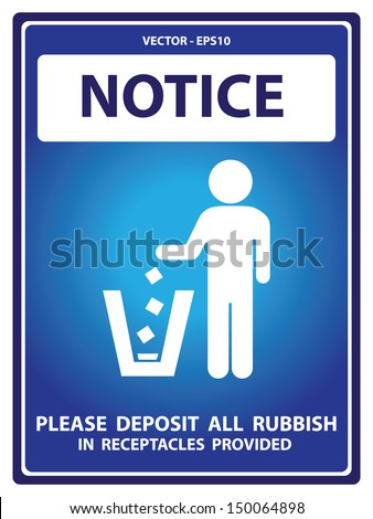 Vector : Blue Notice Plate For Safety Present By Notice and Please Deposit All Rubbish In  Receptacles Provided Text With Littering Sign Isolated on White Background  - stock vector