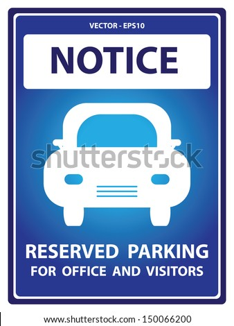 Vector : Blue Notice Plate For Safety Present By Notice and Reserved Parking For Office And Visitors Text With Car Sign Isolated on White Background  - stock vector