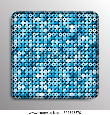 Vector. Blue paillette square button on grey background.