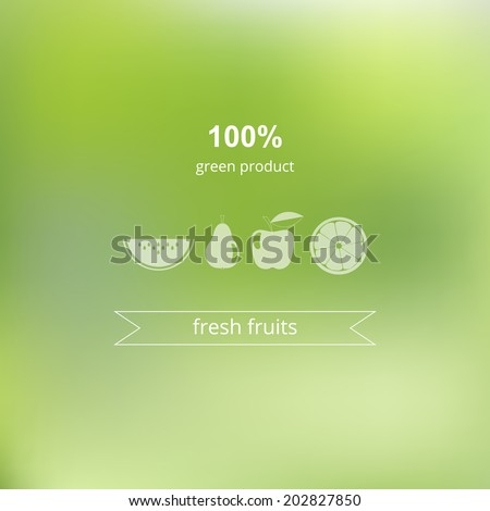 Vector blurred background. Green, organic product. Ecology label. Icon of watermelon, pear, apple and orange. Fresh fruit. Minimalistic backdrop - stock vector