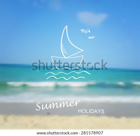 Vector blurred background - sea and beach with summer and travel icon - yacht. Travel design. Logo. Vector illustration.
