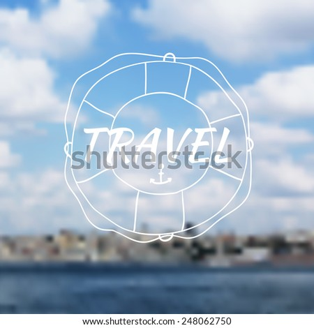 vector blurred background with sea. lifebuoy, anchor, travel logo - stock vector