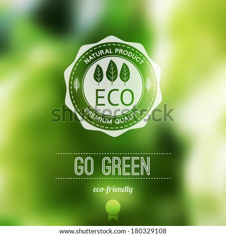 Vector blurred landscape, eco badge, ecology label, nature view.Green, organic product.  Eco products, organic standard, or premium quality green product. Quote - stock vector