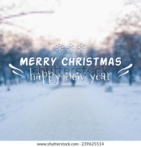 Vector blurred winter landscape background. Merry Christmas and Happy New Year greeting card - stock vector