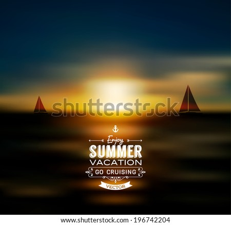 Vector blurry soft summer poster with photographic bokeh background. Smooth unfocused film effect. Enjoy summer vacation, go cruising - stock vector