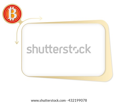 Vector box to fill your text and bit coin - stock vector