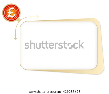 Vector box to fill your text and pound sterling - stock vector