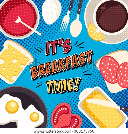 Vector breakfast time illustration with fresh food and drinks. Morning comic background in pop art style - stock vector