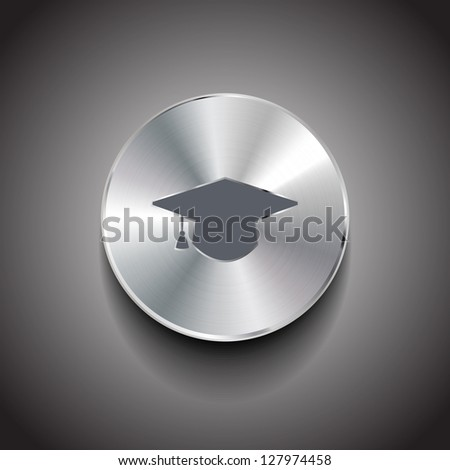 Vector brushed metal graduation cap (study, lessons, tutorials) round button - stock vector
