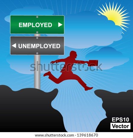 Vector : Business and Finance Concept Present By Jumping Through The Valley Gap With Green and Gray Street Sign Pointing to Employed and Unemployed in Blue Sky Background - stock vector