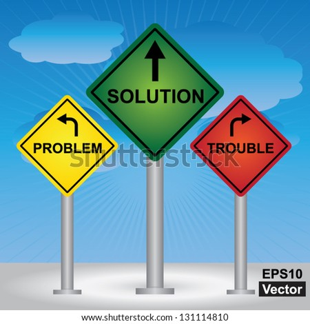 Vector : Business and Finance Concept Present By Rhombus Yellow, Green and Red Street Sign Pointing to Problem, Solution and Trouble in Blue Sky Background - stock vector