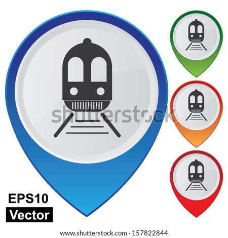 Vector : Business and Service Concept Present By Colorful Glossy Style Map Pointer With  Train, Tram, Railway Station, Subway Station or Logistic Sign Isolated on White Background - stock vector