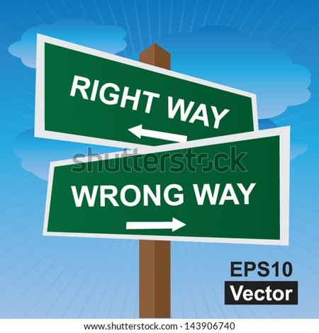 Vector : Business, Job Career or Financial Concept Present By Green Two Way Street or Road Sign Pointing to Right Way and Wrong Way in Blue Sky Background - stock vector