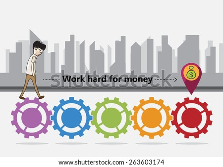 vector business success concept, work hard for money - stock vector