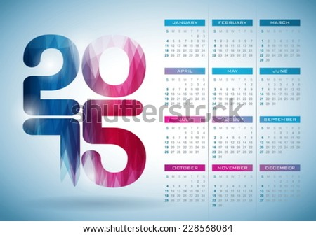 Vector Calendar 2015 illustration with abstract color design on clear background. Eps 10 design. - stock vector