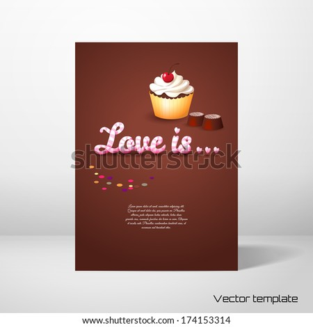 """Vector card template. Beautiful inscription """"Love is ..."""" Cupcake with cherry and cream, chocolate candies and confetti. Valentine's Day or wedding. Advertising bakeries or pastry shops - stock vector"""