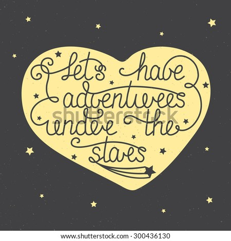 Vector card template with hand drawn unique typography design element for greeting cards and posters. Let's have adventures under the stars with little stars in heart on vintage background - stock vector