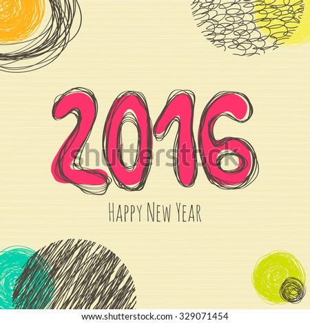 Vector card with Happy New Year 2016 lettering. Background with scribbles circles. - stock vector
