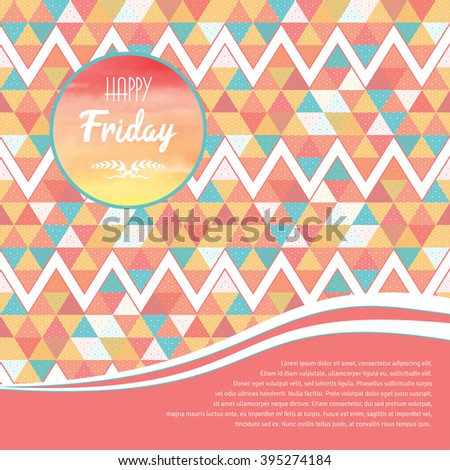 "Vector card with multicolored triangles and grid pattern. Place for your text. Round frame with inscription ""Happy friday"". - stock vector"