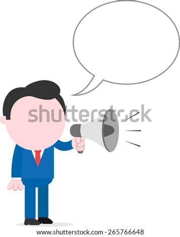 Vector cartoon faceless businessman with bubble standing shouting through megaphone - stock vector