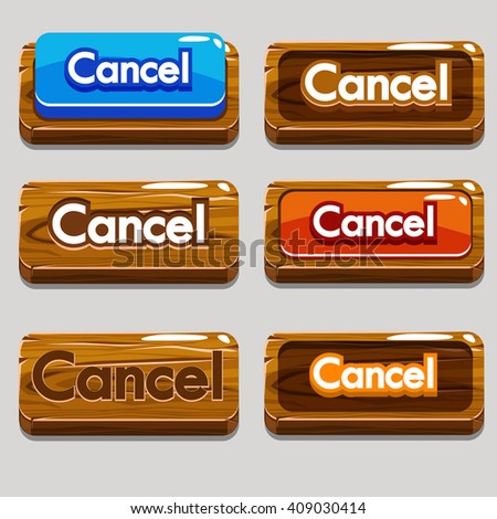 Vector Cartoon wood buttons CANCEL for game or web design, gui elements set - stock vector