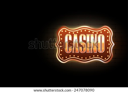 Vector Casino Sign on The Wall, Eps10 Vector, Gradient Mesh and Transparency Used, Raster Version Available - stock vector