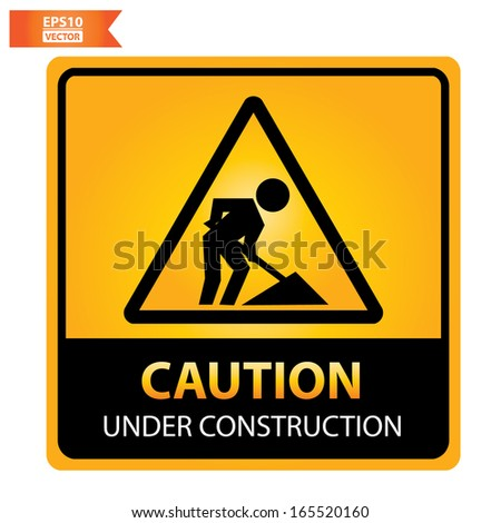 Vector: Caution under construction sign. Eps10. - stock vector