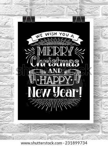 "Vector chalk illustration with hand-drawn words on brick background. ""We wish you a Merry Christmas and Happy New Year"" poster or postcard. Calligraphic and typographic inscription.  - stock vector"