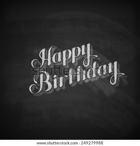 vector chalk typographic illustration of handwritten Happy Birthday retro label on blackboard texture. lettering composition  - stock vector