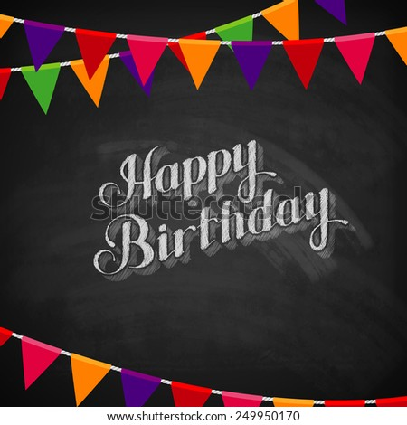 vector chalk typographic illustration of handwritten Happy Birthday retro label on blackboard texture with festive flags. lettering composition  - stock vector