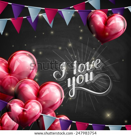 vector chalk typographic illustration of handwritten I love you retro label. lettering composition on the blackboard texture with flying heart balloons and festive flags - stock vector