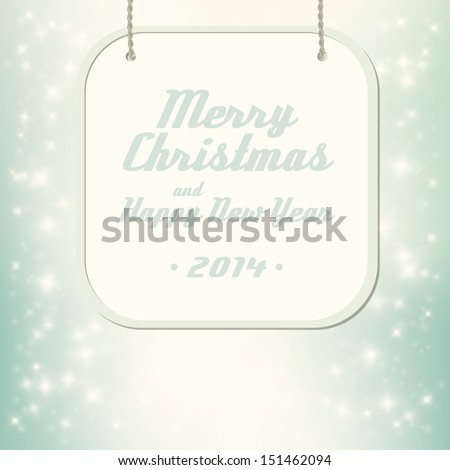Vector Christmas background. Holiday backdrop. Greeting Card with text Merry Christmas and Happy New Year - stock vector