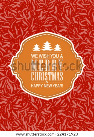 Vector Christmas card or invitation with floral ornament background. Perfect as invitation or announcement. - stock vector