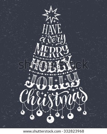 Vector Christmas tree of holidays lettering on texture background. Have a very merry holly jolly Christmas text for invitation and greeting card, prints and posters. Hand drawn vintage design - stock vector