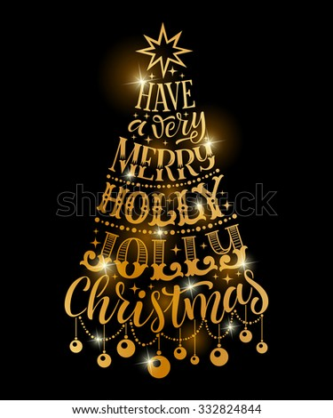 Vector Christmas vintage tree of holidays golden lettering on black background. Have a very merry holly jolly Christmas and year text for invitation and greeting card, prints and posters. - stock vector
