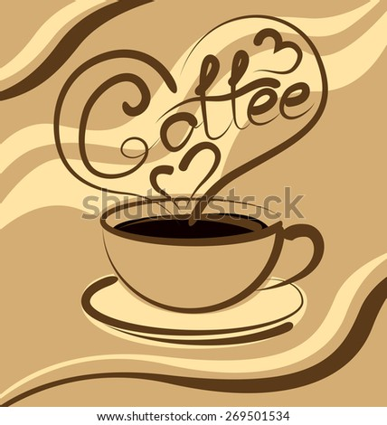 vector coffee cup with calligraphic inscription and aroma in the shape of heart - stock vector