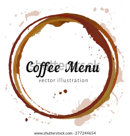 Vector coffee menu cover with coffe stain circles, splashes and spot isolated on white background. Watercolor hand drawing cup marks. - stock vector