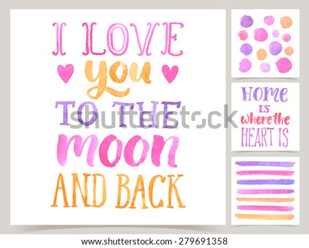 Vector collection of four love cards template. Watercolor elements and patterns, calligraphic phrase for your design: Home is where the heart is, I love you to the moon and back. Posters or postcards. - stock vector