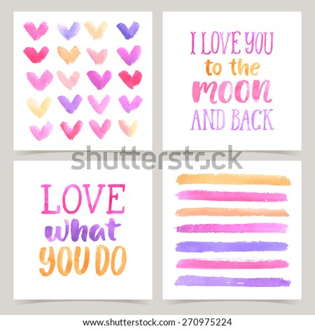 Vector collection of love cards template. Watercolor elements and patterns, calligraphic phrase for your design: I love you to the moon and back, Love what you do. Posters or postcards. - stock vector