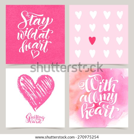 Vector collection of love cards template. Watercolor elements and patterns, calligraphic phrase for your design: Stay wild at heart, With all my heart. Graphic illustrations for posters or postcards. - stock vector