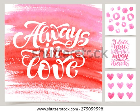 Vector collection of love cards template. Watercolor elements and patterns, calligraphic phrase for your design: I love you to the moon and back, Always in love. Posters or postcards. - stock vector