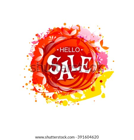 Vector colored blot with Hello Sale tag. Discount label, vector illustration. Business banner for sale message. Artistic hand drawn sales banner.  Sketch style sale background. - stock vector