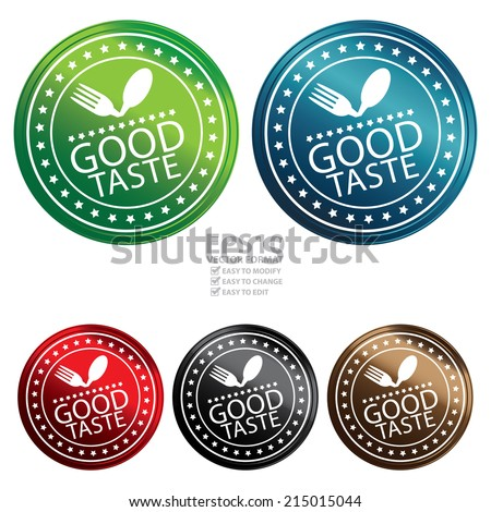 Vector : Colorful Metallic Style Good Taste Icon, Label, Button, Badge or Sticker Isolated on White Background  - stock vector
